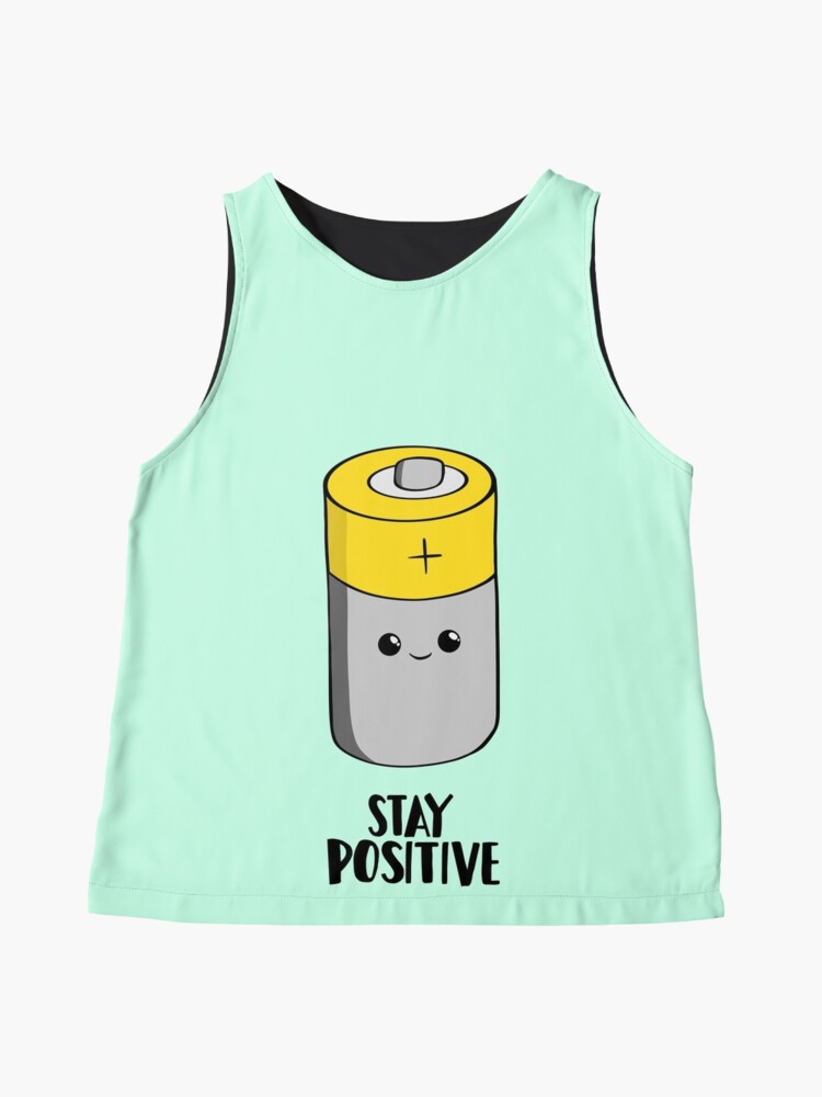 Alternate view of Stay Positive - Funny Motivational card - Battery  Sleeveless Top