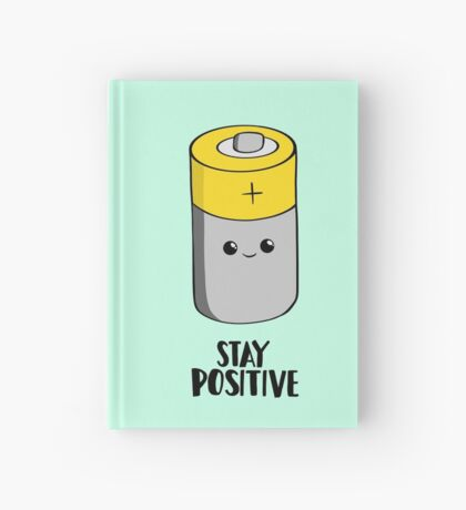 Stay Positive - Funny Motivational card - Battery  Hardcover Journal