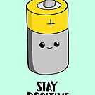Stay Positive - Funny Motivational card - Battery  by JustTheBeginning-x (Tori)