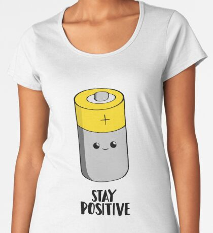 Stay Positive - Funny Motivational card - Battery  Premium Scoop T-Shirt