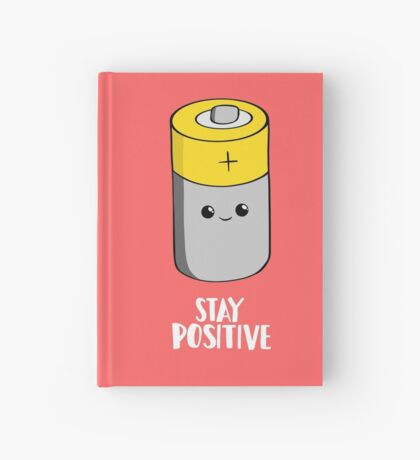 Stay Positive Shirt - Funny Motivational card - Battery  Hardcover Journal