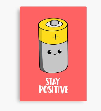 Stay Positive Shirt - Funny Motivational card - Battery  Canvas Print