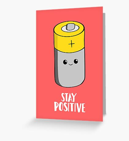 Stay Positive Shirt - Funny Motivational card - Battery  Greeting Card