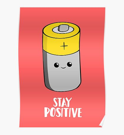 Stay Positive Shirt - Funny Motivational card - Battery  Poster