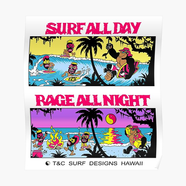 Surf All Day, Rage All Night Poster