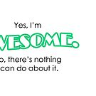 Yes, I'm Awesome Typography Design Green Self Motivation by hipsterbibb