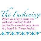 The Fuckening by LorraineRenee
