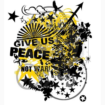 Give Us Peace, Not War by FightRomero