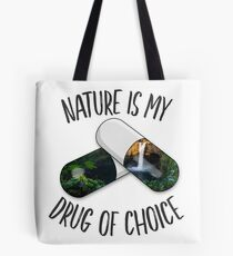Nature is my Drug - Falls Tote Bag