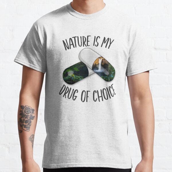 Nature is my Drug - Falls Classic T-Shirt