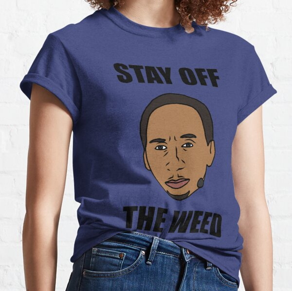 """Stephen A. Smith """"Stay Off The Weed"""" Classic T-Shirt"""