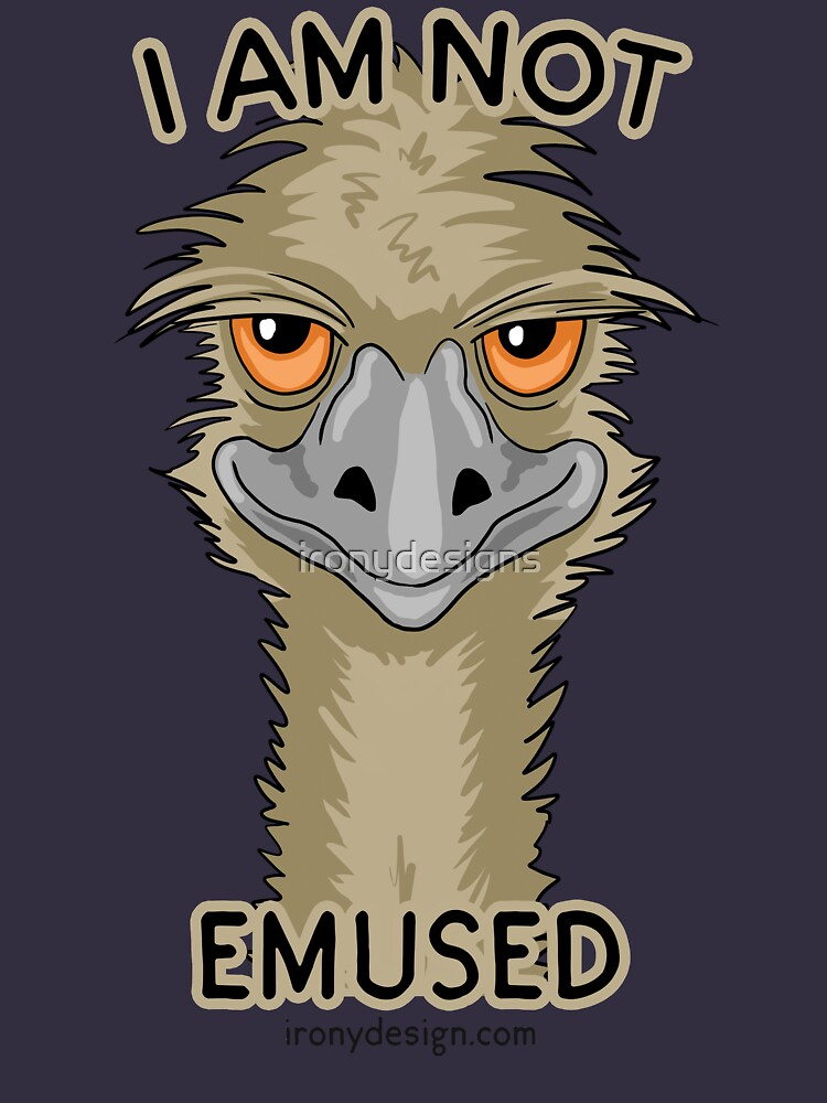 I Am Not Emused Funny Emu Pun by ironydesigns