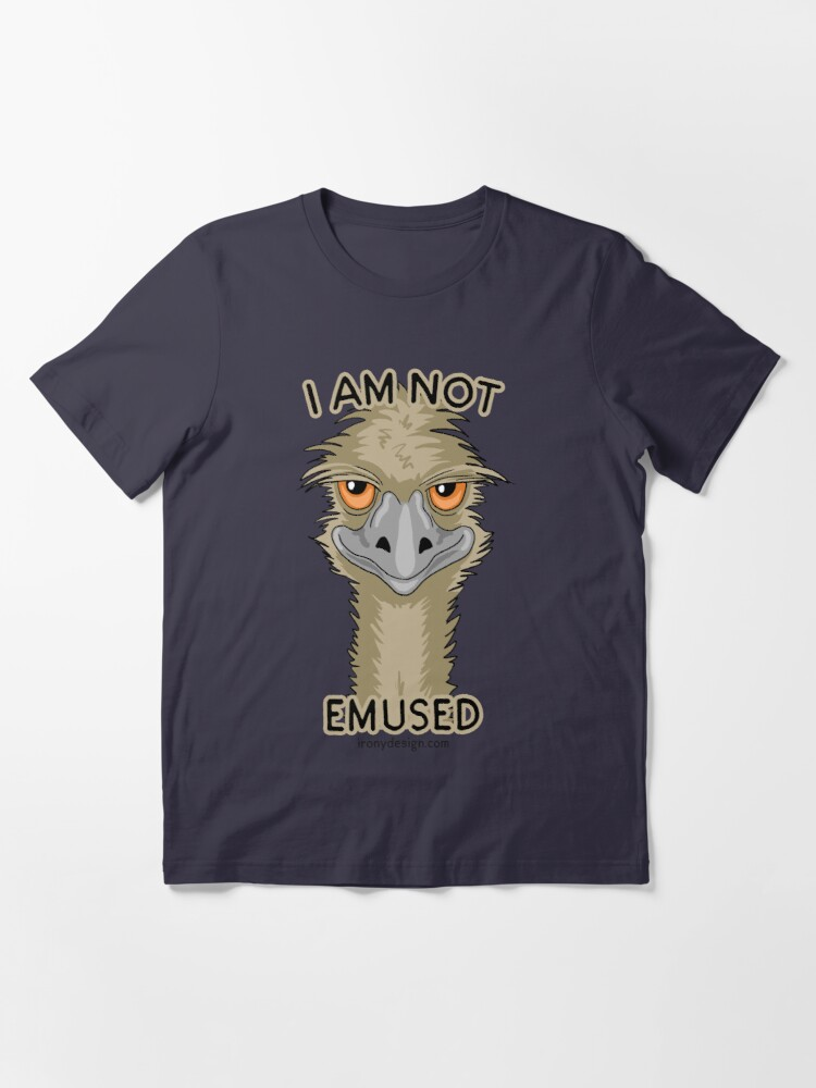Alternate view of I Am Not Emused Funny Emu Pun Essential T-Shirt