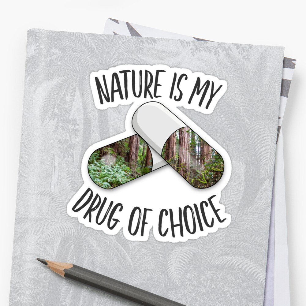 Nature is my Drug -Redwoods Sticker