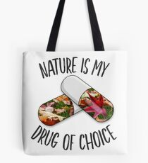 Nature is my Drug - Maple Tote Bag