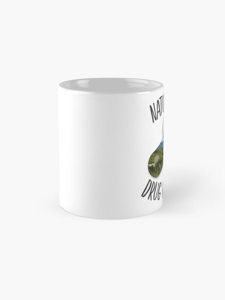 Alternate view of Nature is my Drug - Tahoe Mug