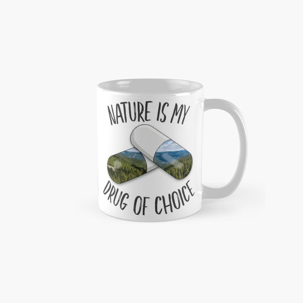 Nature is my Drug - Tahoe Mug