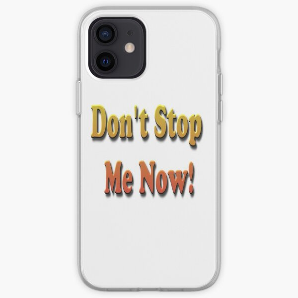 Don't #Stop #Me #Now #DontStopMeNow iPhone Soft Case
