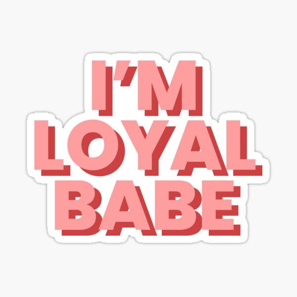 I'm Loyal Babe Love Island Sticker