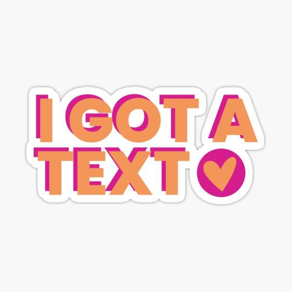 I Got a Text Love Island Sticker
