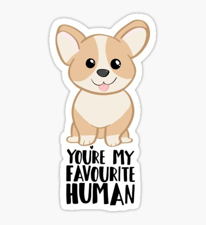 CORGI - DOG - You're my favourite person Sticker