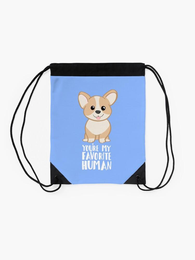 Alternate view of CORGI - DOG - You're my favorite person Drawstring Bag