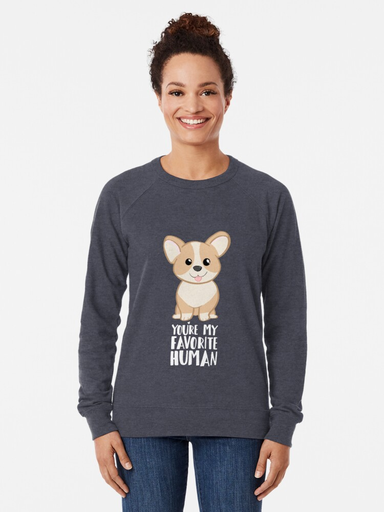Alternate view of CORGI - DOG - You're my favorite person Lightweight Sweatshirt