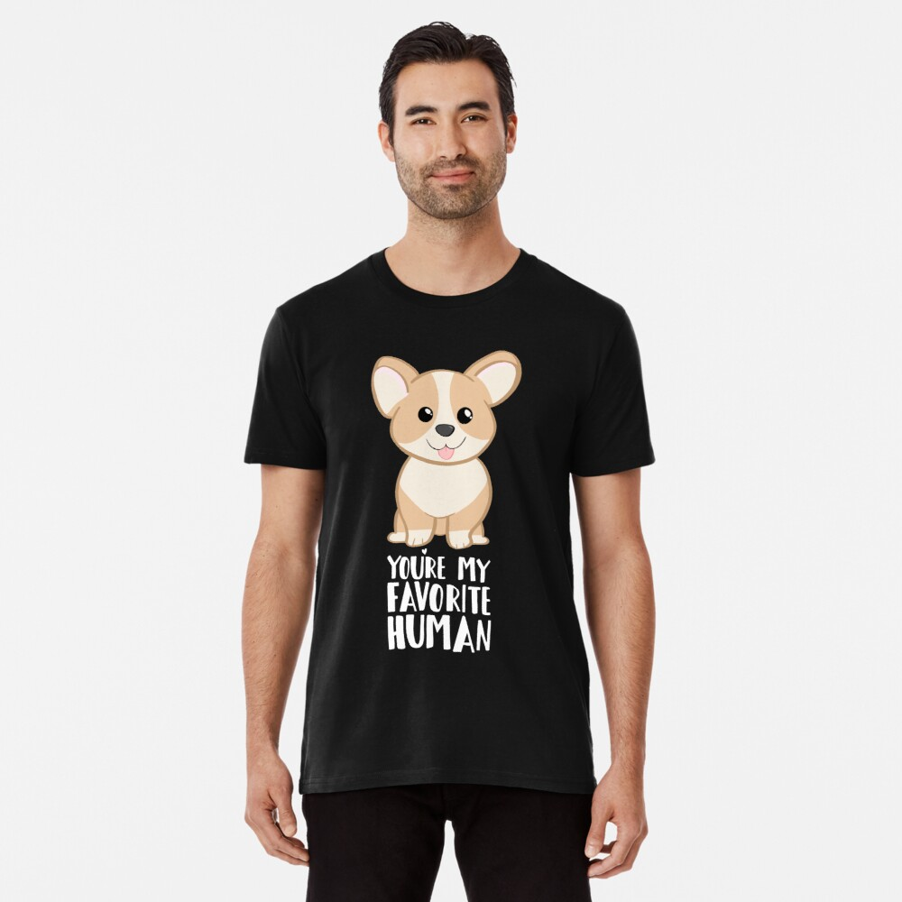 CORGI - DOG - You're my favorite person Premium T-Shirt