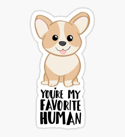 CORGI - DOG - You're my favorite person Sticker