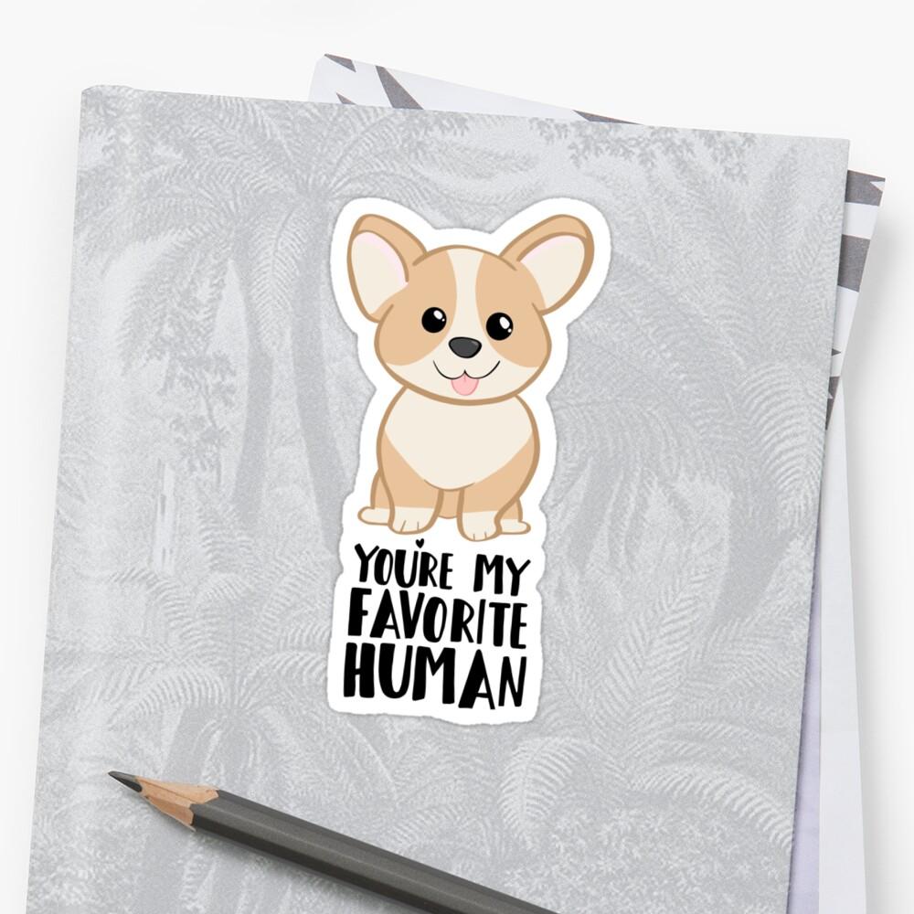CORGI - DOG - You're my favorite person Sticker