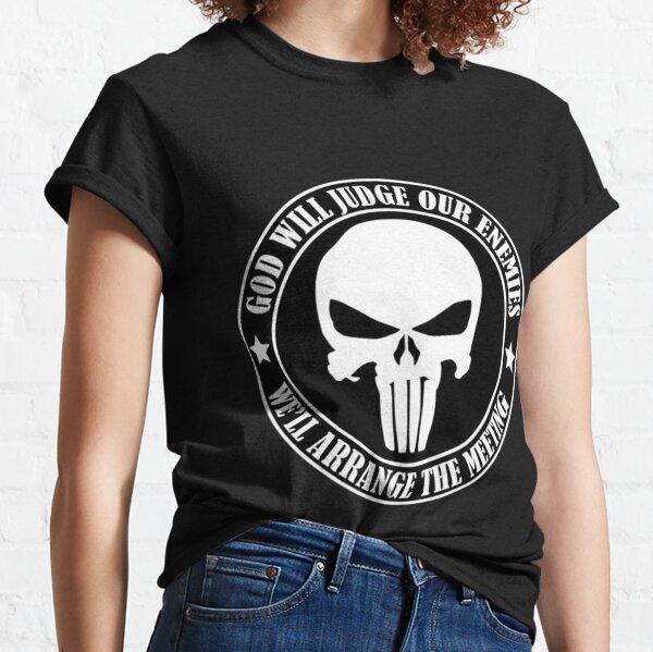Gott wird unsere Feinde richten. Wir werden das Treffen arrangieren Classic T-Shirt