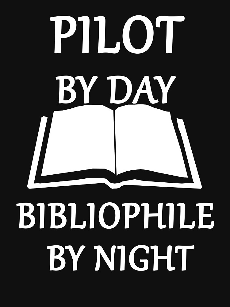 Pilot by day bibliophile by night by BlueBase