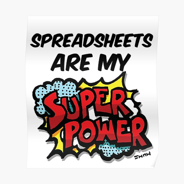 Spreadsheets are my Super Power Poster