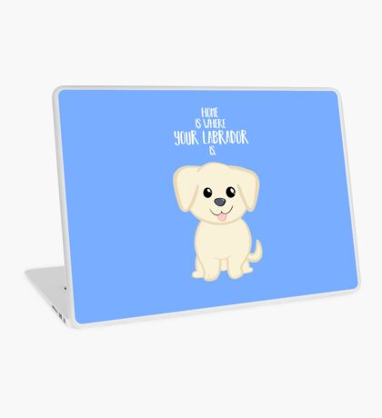 Home is where your Golden Labrador is - Gifts from dog Laptop Skin