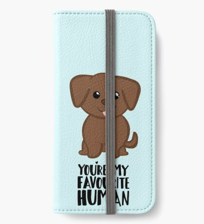 You're my Favourite HUMAN - Chocolate Labrador - Gifts from dog iPhone Wallet