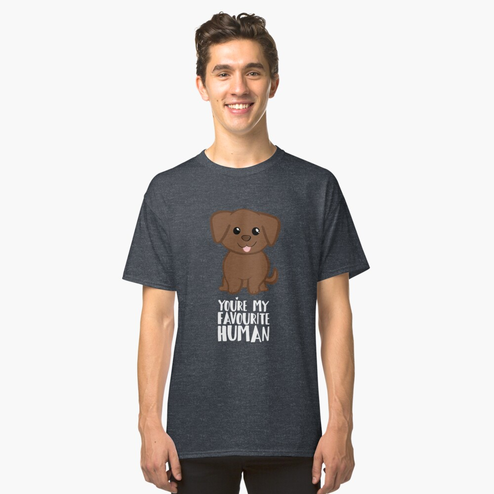 You're my Favourite HUMAN - Chocolate Labrador - Gifts from dog Classic T-Shirt