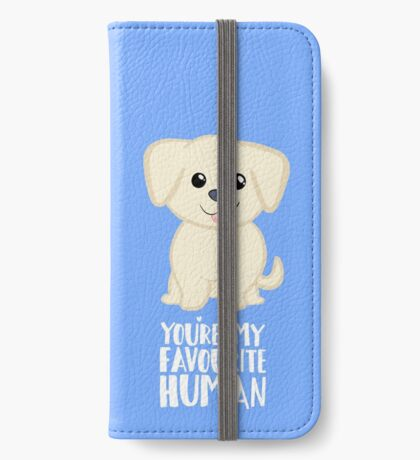 You're my favourite human - Golden Labrador - Gifts from dog iPhone Wallet