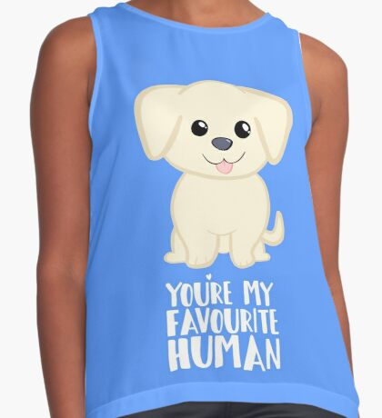 You're my favourite human - Golden Labrador - Gifts from dog Sleeveless Top