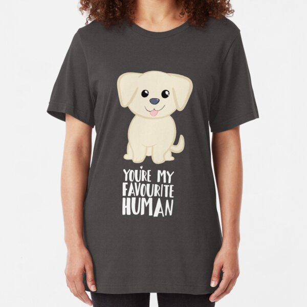 You're my favourite human - Golden Labrador - Gifts from dog Slim Fit T-Shirt