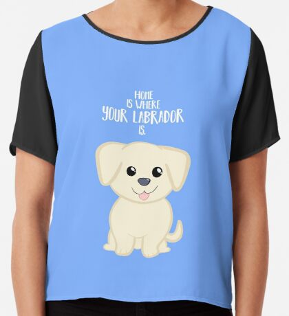 Home is where your Golden Labrador is - Gifts from dog Chiffon Top