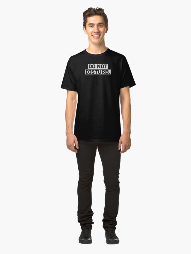 Alternate view of [ DO NOT DISTURB ] Classic T-Shirt