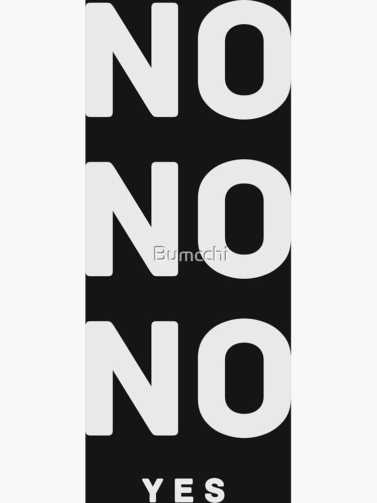NO NO NO yes.  by Bumcchi