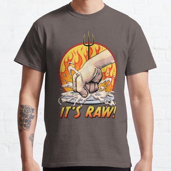 It's RAW! Classic T-Shirt