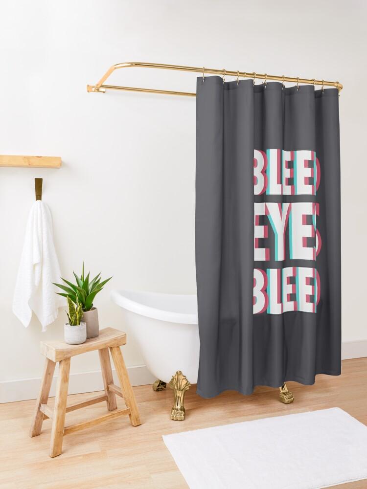 Alternate view of Bleed eyes, bleed.  Shower Curtain