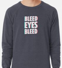 Bleed eyes, bleed.  Lightweight Sweatshirt