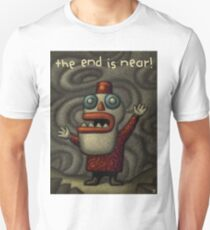 The End is Near! T-Shirt