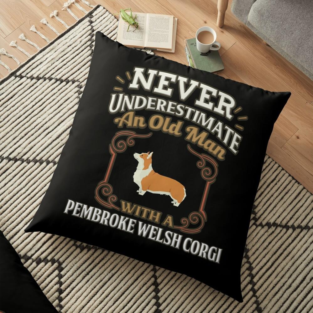 Pembroke Welsh Corgi Owner -  Never Under Estimate An Old Man With A Pembroke Welsh Corgi Bodenkissen