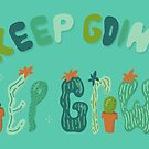 Keep Going Keep Growing by doodlebymeg