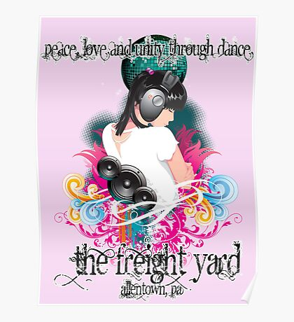 Freight Yard - Peace, Love & Unity Through Dance Poster Poster