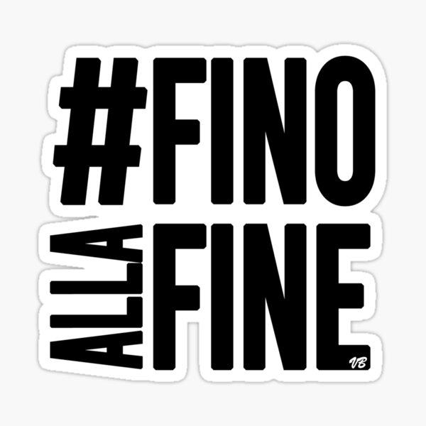 #FinoAllaFine Sticker